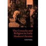 The Cossacks and Religion in Early Modern Ukraine by Mykhailo Hrushevsky Professor of Ukrainian History Serhii Plokhy