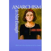 Anarchism is Not Enough by Laura Riding