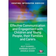 Effective Communication and Engagement with Children and Young People, Their Families and Carers by Alison Dunhill