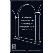 Collected Courses of the Academy of European Law/Recueil des Cours de l'Academie de Droit Europeen 1990,v.1,Bk.1: Community Law by Academy of European Law
