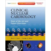 Clinical Nuclear Cardiology: State of the Art and Future Directions: Expert Consult: Online and Print by Barry L. Zaret