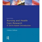 Nursing and Healthcare Research by Collette Clifford