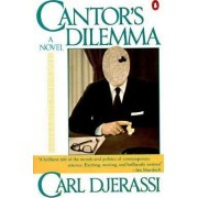 Cantor's Dilemma by Professor of Chemistry Carl Djerassi