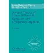 Spectral Theory of Linear Differential Operators and Comparison Algebras by Heinz Otto Cordes