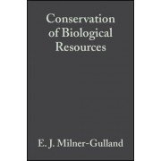 Conservation and Use of Biological Resources by E. J. Milner-Gulland