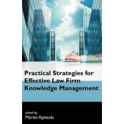 Practical Strategies for Effective Law Firm Knowledge Management by Martin Apistola