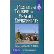 People and Tourism in Fragile Environments by Martin F. Price