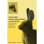 Intelligent Design Creationism and Its Critics by Robert T. Pennock