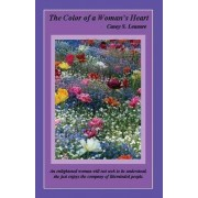 The Color of a Woman's Heart by Casey Steven Leasure