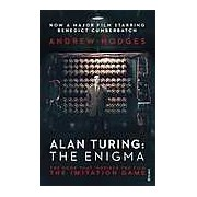 Alan Turing. The Enigma: The Book That Inspired the Film the Imitation Game