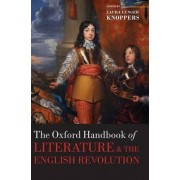 The Oxford Handbook of Literature and the English Revolution by Laura Lunger Knoppers