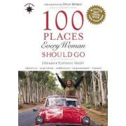 100 Places Every Woman Should Go by Stephanie Elizondo Griest