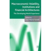 Macroeconomic Volatility, Institutions and Financial Architectures by Jose Maria Fanelli
