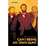 Can I Bring My Own Gun? by Seth Freedman
