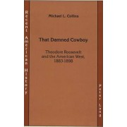 That Damned Cowboy by Michael L. Collins