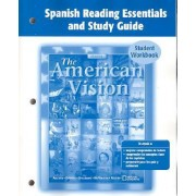 The American Vision, Spanish Reading Essentials and Study Guide by McGraw-Hill Education