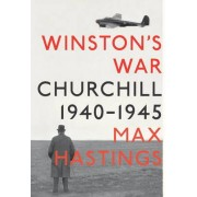 Winston's War by Sir Max Hastings