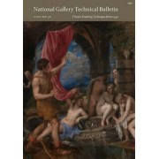 A National Gallery Technical Bulletin: Titian's Painting Technique from 1540 Volume 36 by Jill Dunkerton