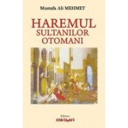 Mustafa Ali Mehmet - Haremul sultanilor otomani