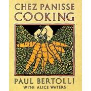 Chez Panisse Cooking by P. Bertolli