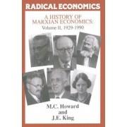 A History of Marxian Economics: 1929-1990 v. II by Michael Howard