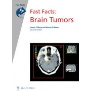 Fast Facts: Brain Tumors by Lauren E. Abrey