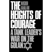 Heights of Courage: A Tank Leader's War on the Golan