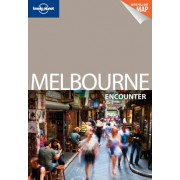 Lonely Planet Melbourne Encounter by Lonely Planet