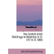 The Scotch-Irish McElroys in America by John McConnell McElroy