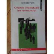 Originile Intelectuale Ale Leninismului - Alain Besancon