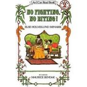 No Fighting, No Biting! by Else Holmelund Minarik