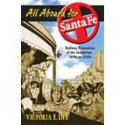 All Aboard for Santa Fe by Victoria E Dye