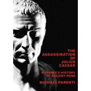 Assassination of Julius Caesar by Michael Parenti