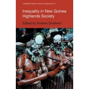 Inequality in New Guinea Highlands Societies by Andrew Strathern