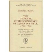 The General Correspondence of James Boswell, 1766-1769 by James Boswell