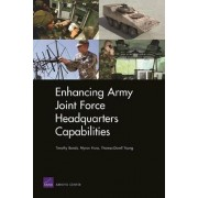 Enhancing Army Joint Force Headquarters Capabilities by Timothy M. Bonds