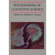 The Foundations of Cognitive Science by Michael I. Posner