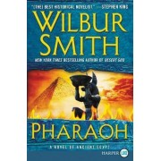 Pharaoh: A Novel of Ancient Egypt [Large Print] by Wilbur Smith