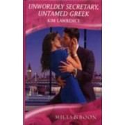 Unworldly Secretary, Untamed Greek by Kim Lawrence