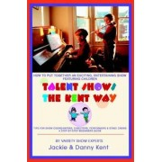 Talent Shows the Kent Way by Jackie Kent