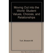 Moving Out into the World by Blossom M. Turk
