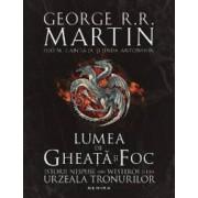 Lumea de gheata si foc - George R.R. Martin