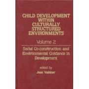 Child Development Within Culturally Structured Environments, Volume 2 by Professor Jaan Valsiner