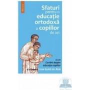 Sfaturi pentru o educatie ortodoxa a copiilor de azi - Ioan Gura de Aur