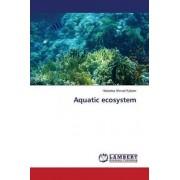 Aquatic Ecosystem by Kabeer Habeeba Ahmad