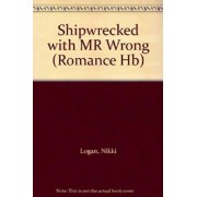 Shipwrecked with Mr Wrong by Nikki Logan