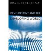 Development and the Developing World by Uma S. Kambhampati