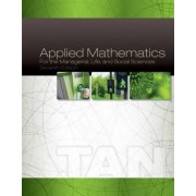 Applied Mathematics for the Managerial, Life, and Social Sciences by Soo Tan
