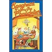 Spaghetti From The Chandelier: And Other Humorous Adventures Of A Minister's Family