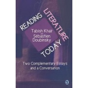 Reading Literature Today by Tabish Khair
